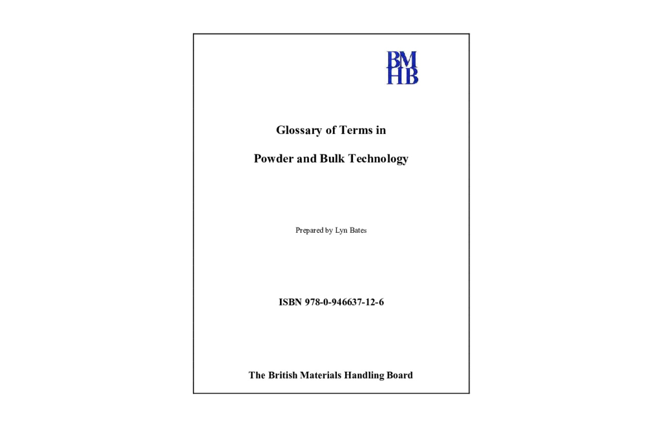 Glossary of Terms in Powder and Bulk Technology  An explanation of terms relating to particle technology as an introductory tool for non-specialists, newcomers and students in the field.